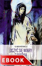 Uczyć się wiary z Maryją - , Marek Wójtowicz SJ