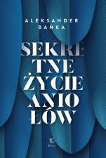 Sekretne życie aniołów - , Aleksander Bańka