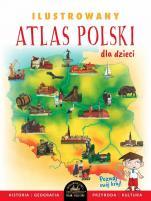 Ilustrowany atlas Polski dla dzieci - , Joanna Szełęga
