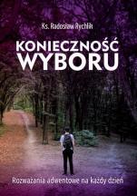 Konieczność wyboru  - Rozważania adwentowe na każdy dzień, ks. Radosław Rychlik