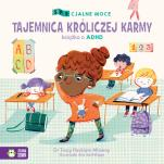 Tajemnica króliczej karmy  - Książka o ADHD, dr Tracy Packiam Alloway, Ana Sanfelippo