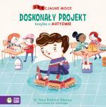 Doskonały projekt - Książka o autyźmie, dr Tracy Packiam Alloway, Ana Sanfelippo