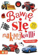 Pojazdy Bawię się naklejkami  - Bawię się naklejkami , Joanna Liszewska, Barbara Supeł