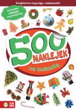 500 naklejek na Gwiazdkę - Świąteczne zwyczaje, ciekawostki, Barbara Supeł