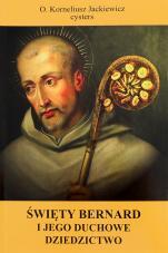 Święty Bernard i jego duchowe dziedzictwo - , Korneliusz Jackiewicz OCist