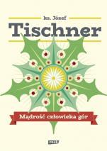 Mądrość człowieka gór - , ks. Józef Tischner