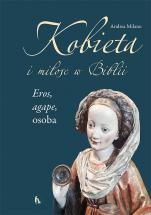 Kobieta i miłość w Biblii   - Eros, agape, osoba, Andrea Milano