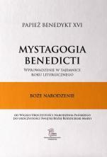 Mystagogia Benedicti Boże Narodzenie - Wprowadzenie w tajemnice roku liturgicznego. Tom 3. Boże Narodzenie, Benedykt XVI