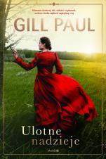 Ulotne nadzieje - , Gill Paul