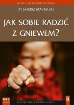 Jak sobie radzić z gniewem? - , bp Janusz Mastalski