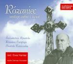 Różaniec uratuje ciebie i świat cd - Świadectwo Apostoła Różańca Świętego Anatola Kaszczuka,