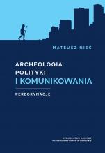 Archeologia polityki i komunikowania - Peregrynacje, Mateusz Nieć