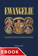 Ewangelie z komentarzem duszpasterskim - , Tadeusz Loska SJ