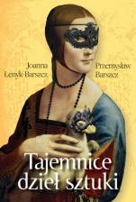 Tajemnice dzieł sztuki - , Joanna Łenyk-Barszcz, Przemysław Barszcz
