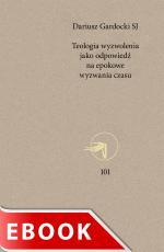 Teologia wyzwolenia jako odpowiedź na epokowe wyzwania czasu - , Dariusz Gardocki SJ