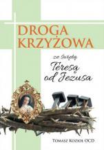 Droga krzyżowa ze świętą Teresą od Jezusa - , Tomasz Kozioł OCD