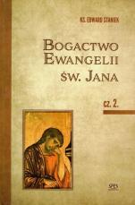 Bogactwo Ewangelii św. Jana część 2 - , ks. Edward Staniek