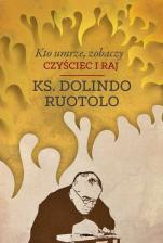 Kto umrze, zobaczy czyściec i raj - , ks. Dolindo Ruotolo