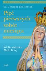 Pięć pierwszych sobót miesiąca  - Wielka obietnica Matki Bożej, ks. Giuseppe Brioschi SDB