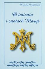 O imieniu i cnotach Maryi - Tryptyk Maryjny, Jerónimo Gracián OCD