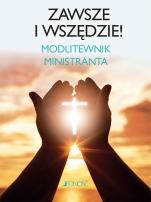 Zawsze i wszędzie! - Modlitewnik ministranta, oprac. Hubert Wołącewicz