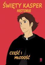 Święty Kasper - Historie Część 1 Młodość - Część 1 Młodość, Luca Cristantielli