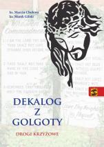 Dekalog z Golgoty - Drogi krzyżowe, ks. Marcin Cholewa, ks. Marek Gilski