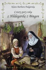 Cztery pory roku z Hildegardą z Bingen - , Klara Barbara Podgórska