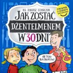 Jak zostać dżentelmenem w 30 dni - Poradnik o dobrym wychowaniu, ks. Janusz Stańczuk