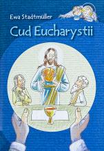 Cud Eucharystii / dla dzieci - , Ewa Stadtmüller