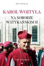 Karol Wojtyła na Soborze Watykańskim II - Zbiór wystąpień, ks. Robert Skrzypczak