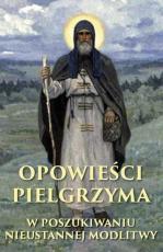 Opowieści pielgrzyma / Wydawnictwo M - W poszukiwaniu nieustannej modlitwy,