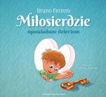 Miłosierdzie opowiadane dzieciom - , Bruno Ferrero