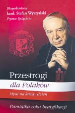 Przestrogi dla Polaków Pamiątka roku beatyfikacji - Myśli na każdy dzień, kard. Stefan Wyszyński