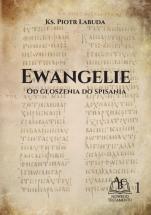 Ewangelie Od głoszenia do spisania - Od głoszenia do spisania, ks. Piotr Łabuda