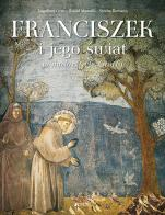 Franciszek i jego świat w malarstwie Giotta - , Engelbert Grau OFM, Raoul Manselli, Serena Romano