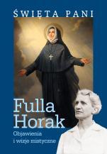 Święta Pani Objawienia i wizje mistyczne - Objawienia i wizje mistyczne, Fulla Horak