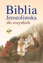 Biblia Jerozolimska dla wszystkich - , red. Jean-Pierre Bagot, Dominique Barrios-Auscher