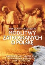 Modlitwy zatroskanych o Polskę - , Wincenty Łaszewski