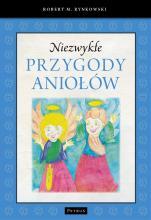 Niezwykłe przygody aniołów - , Robert M. Rynkowski