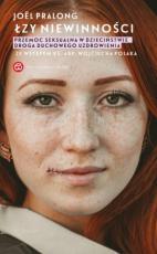 Łzy niewinności - Przemoc seksualna w dzieciństwie. Droga duchowego uzdrowienia, Joël Pralong