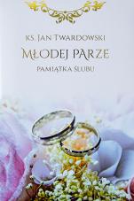 Młodej parze - Pamiątka ślubu, ks. Jan Twardowski