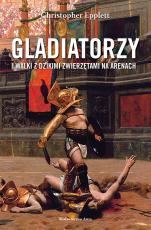 Gladiatorzy i walki z dzikimi zwierzętami na arenach - , Christopher Epplett