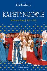 Kapetyngowie - Królowie Francji 987–1328, Jim Bradbury