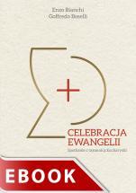 Celebracja Ewangelii - Spotkanie z tajemnicą Eucharystii, Enzo Bianchi, Goffredo Boselli