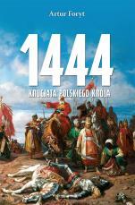 1444. Krucjata polskiego króla - , Artur Foryt