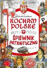 Kocham Polskę – Śpiewnik patriotyczny - , Joanna Wieliczka-Szarkowa