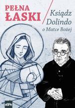 Pełna łaski Ksiądz Dolindo o Matce Bożej - Ksiądz Dolindo o Matce Bożej, ks. Dolindo Ruotolo
