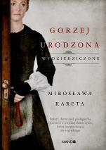 Gorzej urodzona - Wydziedziczone, Mirosława Kareta