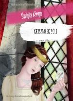 Kryształek soli Święta Kinga - Święta Kinga, Aleksandra Polewska